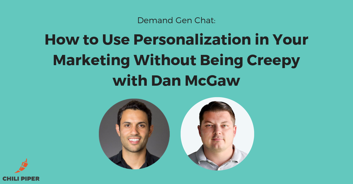 How to Use Personalization in Your Marketing Without Being Creepy with Dan McGaw
