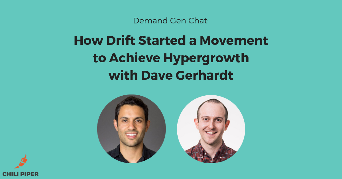 How Drift Started a Movement to Achieve Hypergrowth with Dave Gerhardt